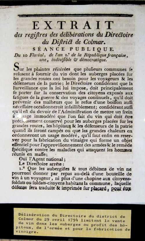 Un décret du district de Colmar en date du 10 Floréal de l'An II de la République française (29 avril 1794), limitant la vente de vin dans les auberges au profit des armées, des hôpitaux, et de la fabrication de vinaigre. Cette mesure prise par le Directoire du district de Colmar (une assemblée élue pour diriger le district, qui deviendra sous Bonaparte l'arrondissement) s'inscrit dans la panoplie des décisions prises par les Montagnards (1793-94) pour sauver la République, menacée par armées des souverains étrangers, hostiles à cette République française.